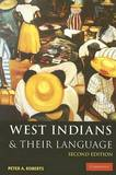 West Indians and their Language by Peter A. Roberts