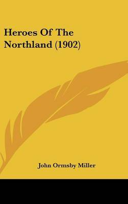 Heroes of the Northland (1902) by John Ormsby Miller image