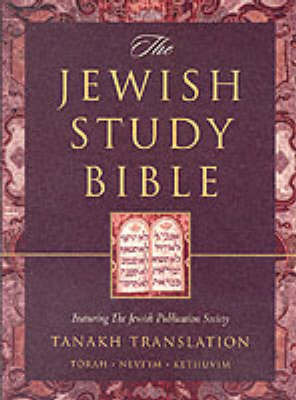 The Jewish Study Bible: Featuring the Jewish Publication Society TANAKH Translation: College Edition