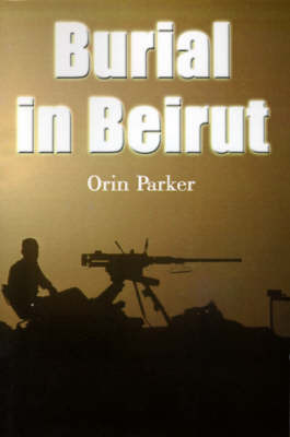 Burial in Beirut by Orin Parker