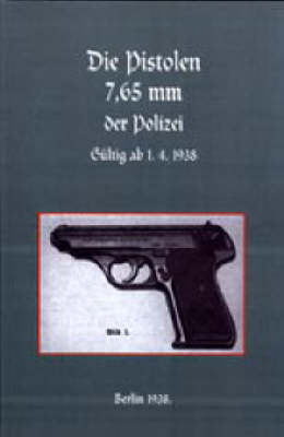 7.65mm Police Pistols (German) by Naval & Military Press