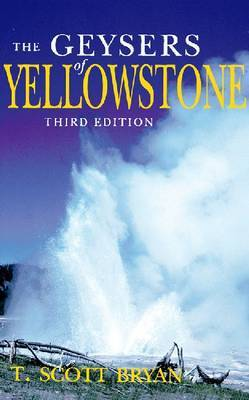 The Geysers of Yellowstone by T.Scott Bryan