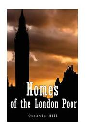 Homes of the London Poor by Octavia Hill image