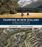 Tramping in New Zealand: 40 Great Tramping Trips by Shaun Barnett