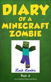 Diary of a Minecraft Zombie: Book 3 by Zack Zombie