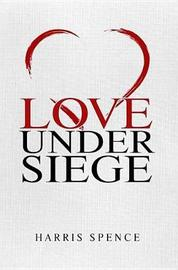 Love Under Siege by Harris Spence image
