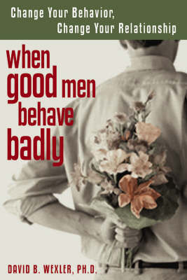 When Good Men Behave Badly by David B. Wexler image