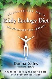 The Body Ecology Diet: Recovering Your Health And Rebuilding Your Immunity,The by Donna Gates