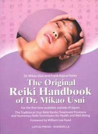 The Original Reiki Handbook of Dr. Mikao Usui by Mikao Usui