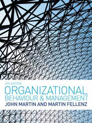 Organizational Behaviour and Management by John Martin