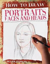 Portraits, Faces and Heads by Mark Bergin