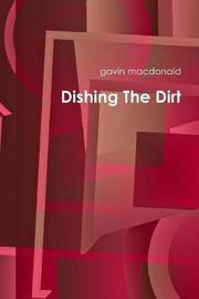Dishing The Dirt by gavin macdonald
