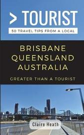 Greater Than a Tourist - Brisbane Queensland Australia by Greater Than a Tourist