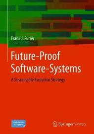 Future-Proof Software-Systems by Frank J Furrer