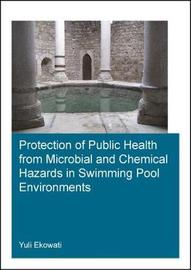 Protection of Public Health from Microbial and Chemical Hazards in Swimming Pool Environments by Yuli Ekowati