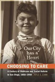 Choosing to Care by Kyle E. Ciani