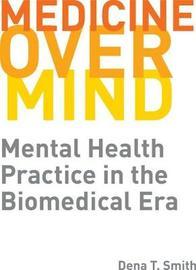 Medicine over Mind by Dena T. Smith