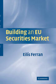 Building an EU Securities Market by Eilis Ferran