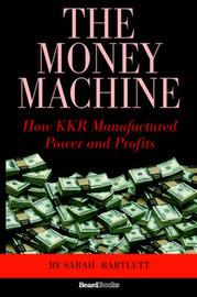 The Money Machine by Sarah Bartlett