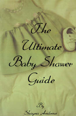 The Ultimate Baby Shower Guide by Shayna Andrews image