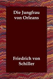 Die Jungfrau Von Orleans by Friedrich von Schiller image