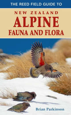 The Reed Field Guide to New Zealand Alpine Flora and Fauna by Brian Parkinson image