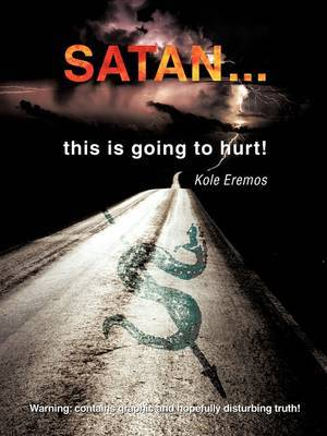 Satan ...This Is Going to Hurt! by Kole Eremos image