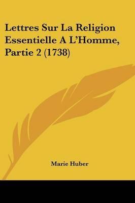 Lettres Sur La Religion Essentielle A L'Homme, Partie 2 (1738) by Marie Huber image