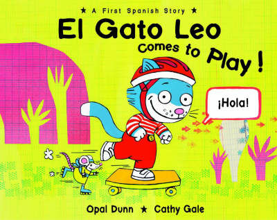 El Gato Leo Comes to Play!: A First Spanish Story by Opal Dunn