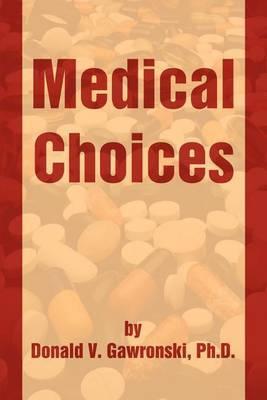 Medical Choices by Donald V. Gawronski