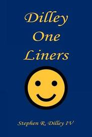 Dilley One Liners by Stephen R Dilley