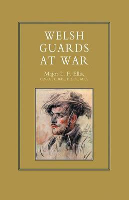 Welsh Guards at War, 1939-46 by L.F. Ellis
