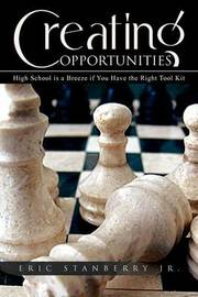 Creating Opportunities by Eric Jr. Stanberry