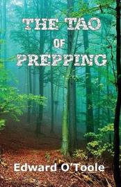 The Tao of Prepping by Edward O'Toole