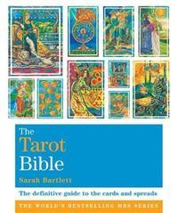 The Tarot Bible by Sarah Bartlett