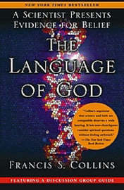 The Language Of God: A Scientist Presents Evidence For Belief by Collins