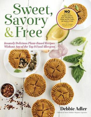 Sweet, Savory, and Free by Debbie Adler