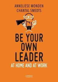 Be Your Own Leader by Chantal Smedts