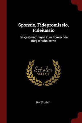 Sponsio, Fidepromissio, Fideiussio by Ernst Levy image