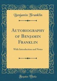 Autobiography of Benjamin Franklin by Benjamin Franklin image