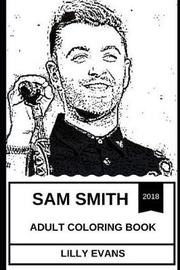 Sam Smith Adult Coloring Book by Lilly Evans