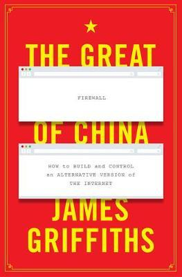 The Great Firewall of China by James Griffiths image