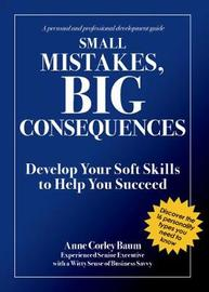 Small Mistakes, Big Consequences by Anne Corley Baum