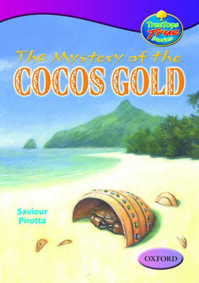 Oxford Reading Tree: Levels 10-12: Treetops True Stories: the Mystery of the Cocos Gold by Saviour Pirotta image