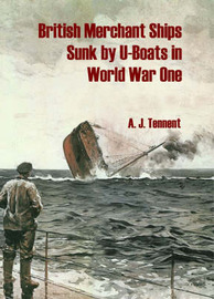 British Merchant Ships Sunk by U-boat in World War One by A.J. Tennent image