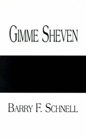 Gimme Sheven by Barry F. Schnell image