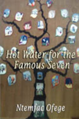 Hot Water for the Famous Seven by Ntemfac Ofege image