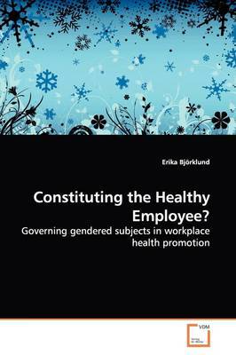Constituting the Healthy Employee? by Erika Bjorklund image