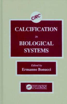 Calcification in Biological Systems by Ermanno Bonucci