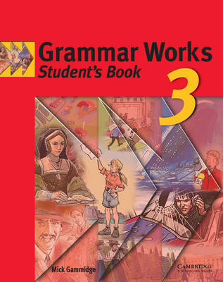 Grammar Works 3 Student's Book: Level 3 by Mick Gammidge
